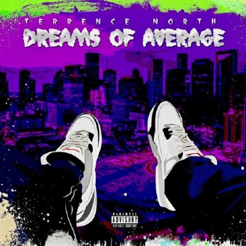 "Follow Terrence North's journey on new mixtape ""Dreams of Average"""