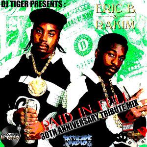ERIC B. AND RAKIM 30TH ANNIVERSARY PAID IN FULL TRIBUTE MIX BY DJ TIGER
