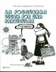 La posguerra vista por una particular... y su marido / Pilar Garrido Cendoya ; ilustraciones de Forges