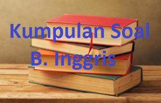 Soal UAS B. Inggris Kelas 9 SMP Semester 1