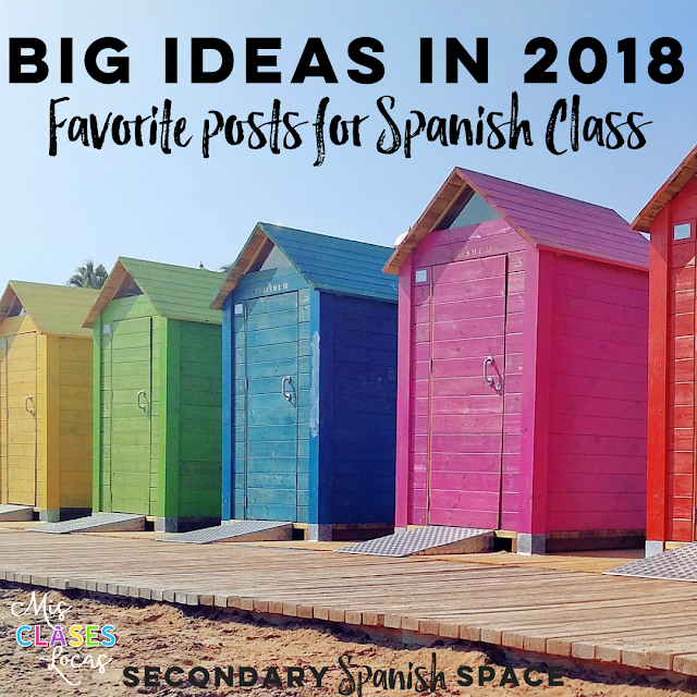 Big Ideas in 2018: Our favorite posts for Spanish Class - shared on Secondary Spanish Space