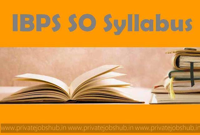 IBPS SO Syllabus