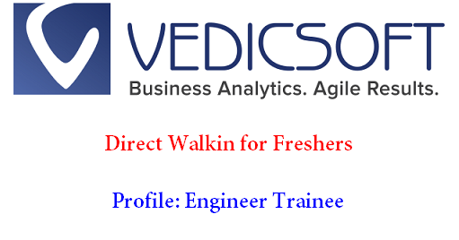Vedicsoft Solutions Walkin for Freshers | Profile: Engineer Trainee on 5th & 6th April 2018