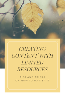 HOW TO CREATE CONTENT WITH LIMITED RESOURCES