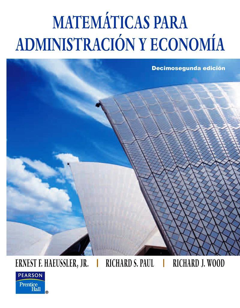 Matemáticas para administración y economía, 12va Ed. – Ernest F. Haeussler