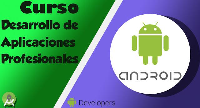 Curso desarrollo de aplicaciones para dispositivos móviles Android