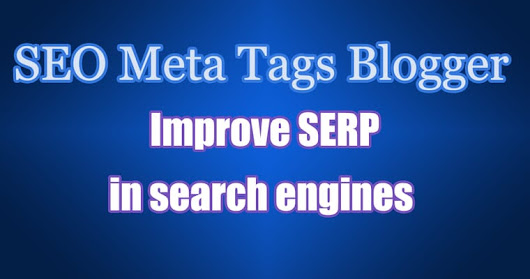 SEO Meta Tags for Blogger 2017