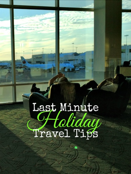last-minute tips for holiday travel
