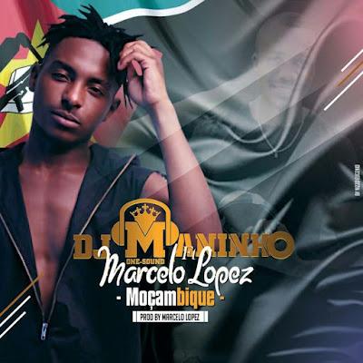 DJ Maninho feat. Marcelo Lopez - Moçambique (2018) | Download Mp3