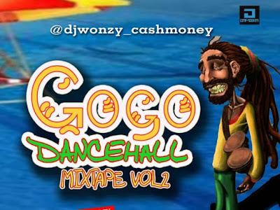 DOWNLOAD MiXTAPE: Dj Wonzy - Gogo Dancehall Mix Vol. 2