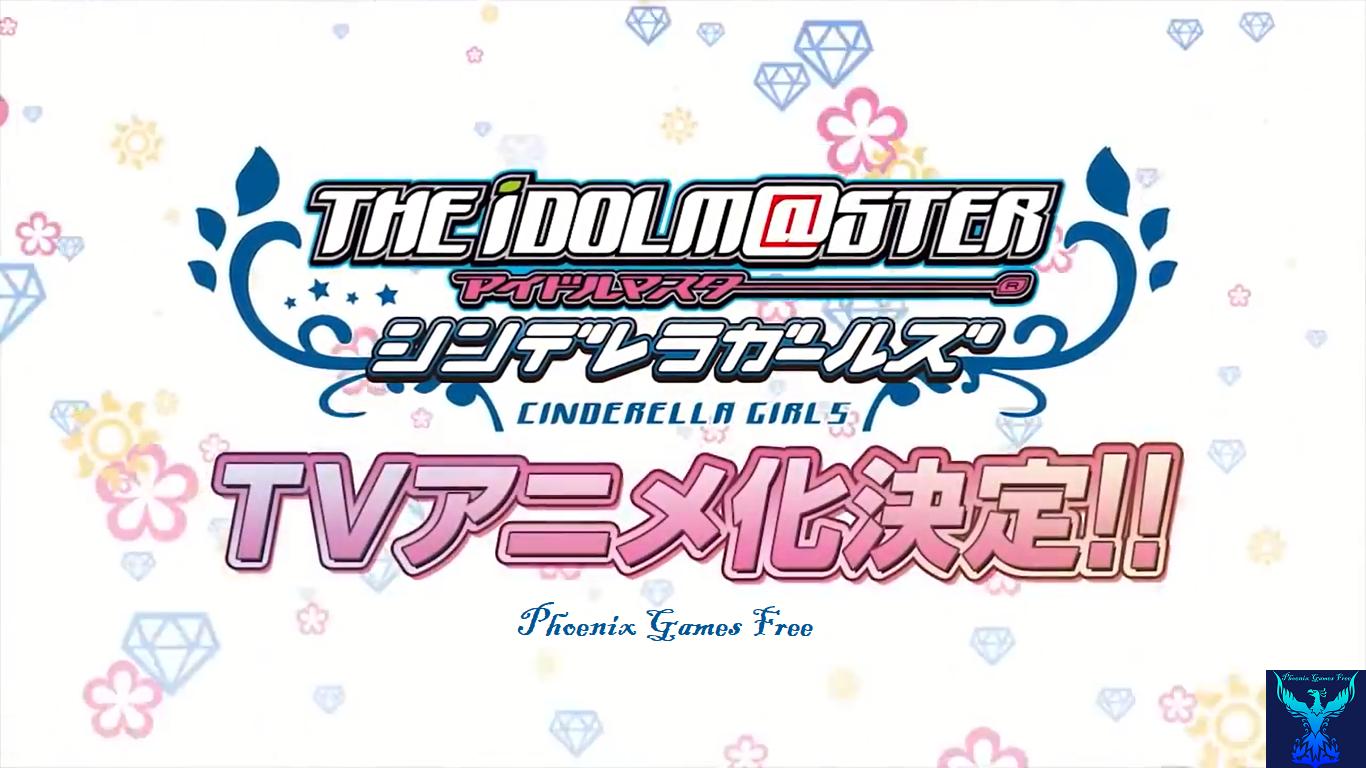 Phoenix Games Free: Descargar TV Anime IdolM@ster Cinderella