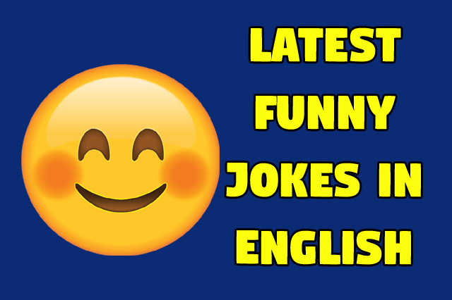 Here On This Page We Share Some Funny Jokes In English You Can Enjoy Funny Latest Jokes For Your Status