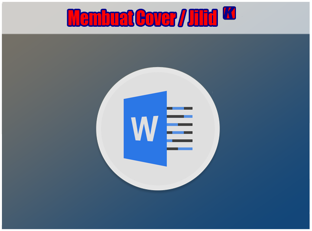 Cara Mudah Membuat Cover atau Jilid Di Microsoft Office Word 2010
