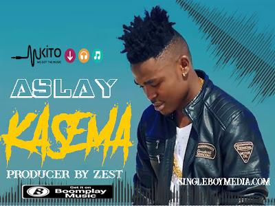 Download Mp3   Aslay - Kasema