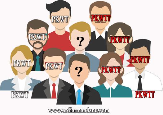 Anda Karyawan? Sebaiknya Pahami dulu Hal ini: Perbedaan PKWT dan PKWTT