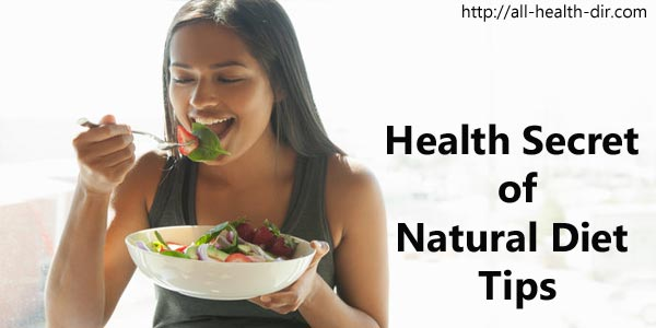 Health Secret of Natural Diet Tips