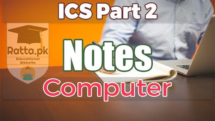 ICS Part 2 Computer Science Notes pdf download