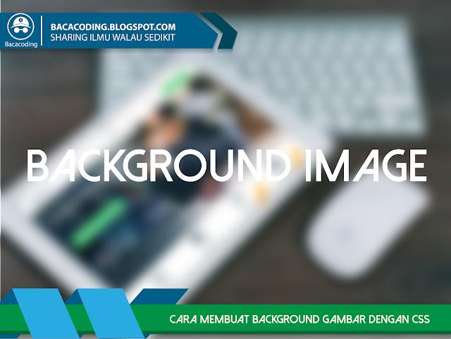 Cara Membuat Background Gambar dengan CSS (background-image)