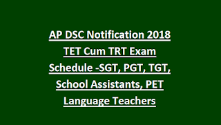 AP-DSC-Notification-2018-0TET-Cum-TRT-Exam Schedule-SGT-PGT-TGT-School-Assistants-PET-Language-Teachers