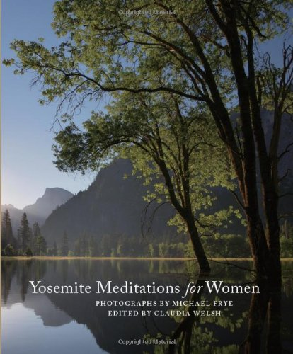 Yosemite Meditations for Women by Claudia Welsh and Michael Frye