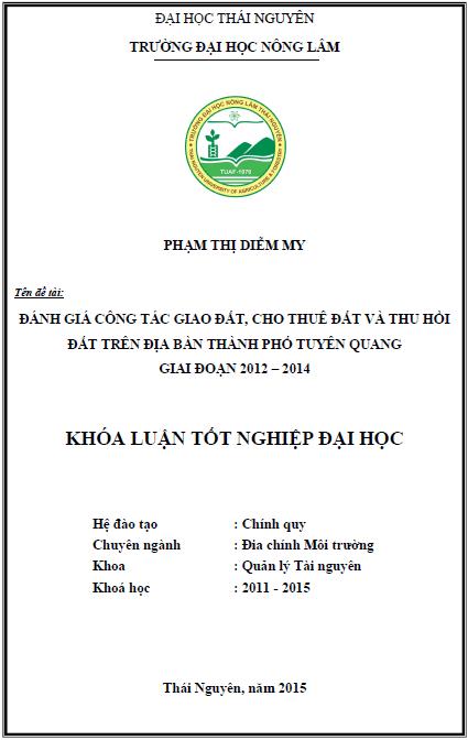 Đánh giá công tác giao đất cho thuê đất và thu hồi đất trên địa bàn thành phố Tuyên Quang giai đoạn 2012 – 2014