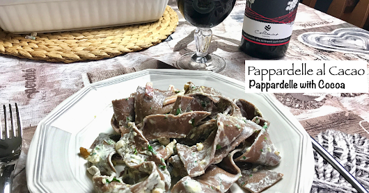 PAPPARDELLE AL CACAO - Pappardelle with Cocoa - con video ricetta