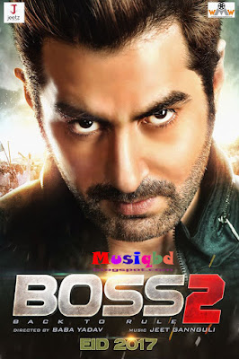 Boss 2 (2017) Ft. Jeet,Subhashree Kolkata Bengali Movie Songs Mp3 Songs Download