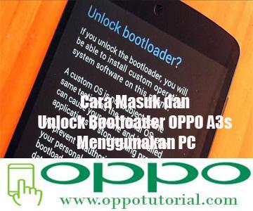 Cara Masuk dan Unlock Bootloader OPPO A3s Menggunakan PC