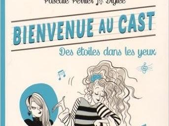 Bienvenue au cast, tome 4 : Des étoiles dans les yeux de Pascale Perrier et Diglee