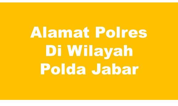 Alamat Lengkap Polres Di Wilayah Polda Jawa Barat