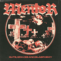 """Mentor - """"Guts, Graves and Blasphemy"""""""