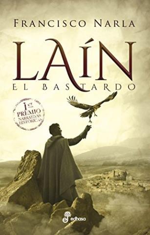 Laín: El bastardo (1er Premio Narrativas Históricas Edhasa 2018)