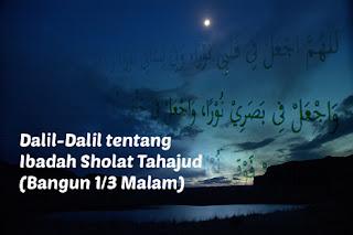 Dalil-Dalil tentang Ibadah Sholat Tahajud (Bangun 1/3 Malam)