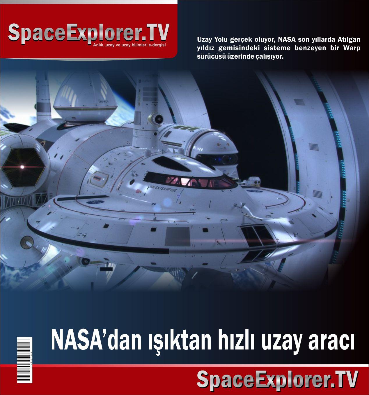 Warp motorları, Işık hızı, Işıktan hızlı yolculuk, Albert Einstein, NASA, Uzay yolu, Kuantum fiziği, Solucan delikleri, Karanlık Madde, Kara delik, Antimadde, Videolar,