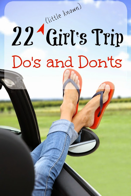 22 Girl's trip do's and don'ts