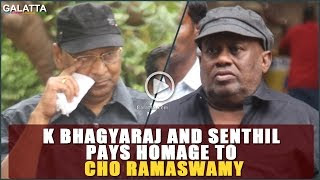 Senthil and Bhagyaraj pays last respects to Cho Ramaswamy