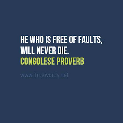 He who is free of faults, will never die