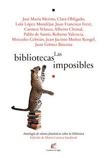 Las bibliotecas imposibles: antología de relatos fantásticos sobre la biblioteca