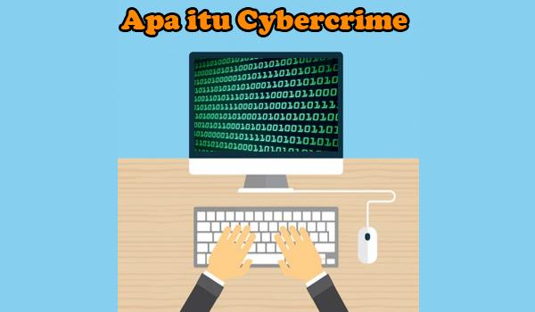 Apa itu Cybercrime?