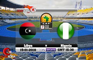 مشاهدة مباراة ليبيا ونيجيريا بث مباشر بتاريخ 16-10-2018 تصفيات كأس أمم أفريقيا 2019