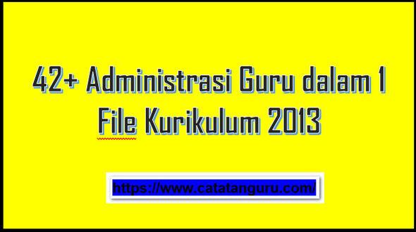 42+ Administrasi Guru dalam 1 File Kurikulum 2013