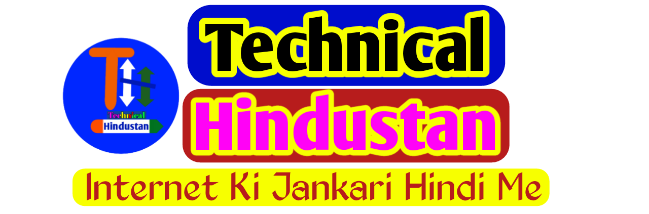 Technical Hindustan - Internet Ki Jankari Hindi Me