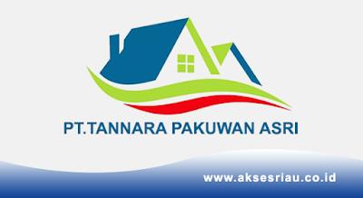 Lowongan PT. Tannara Pakuwan Asri Pekanbaru Oktober 2017
