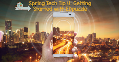 Spring Tech Tip 4: Get Started with EDpuzzle