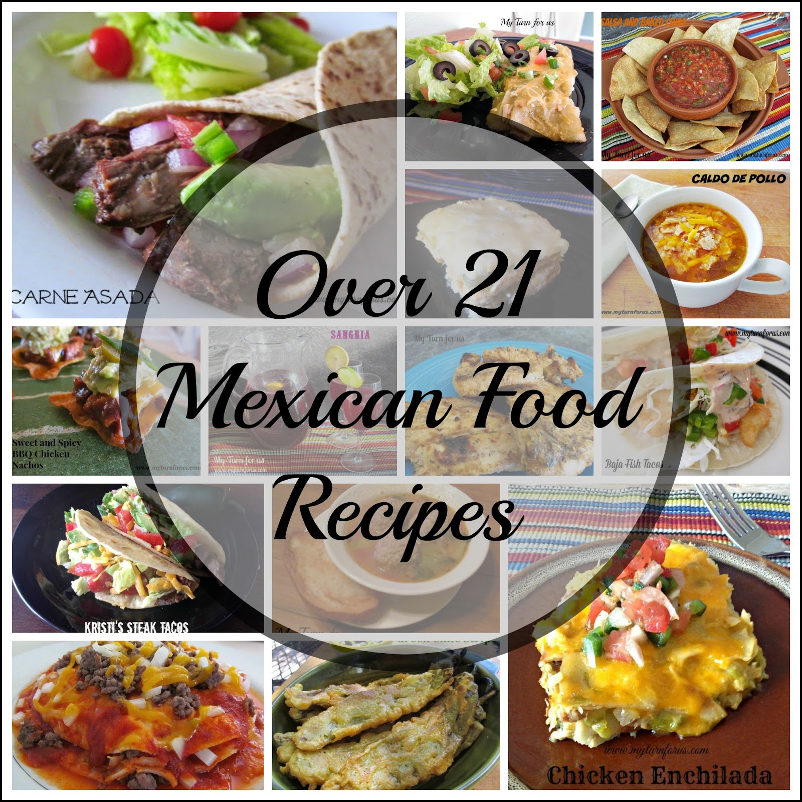 Over 21 of the best mexican food recipes my turn for us best mexican food recipes to make at home forumfinder Images
