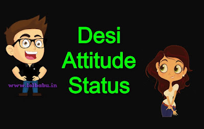 Desi Attitude Status in Hindi