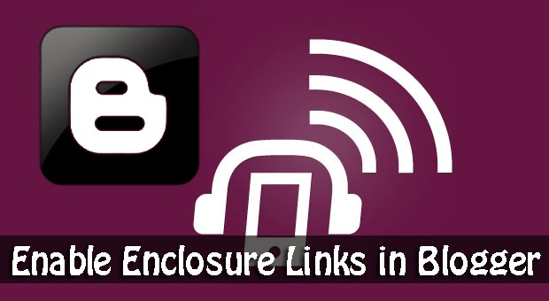 Enclosure Links in Blogger