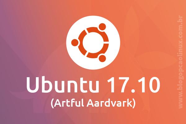 Lançado o Ubuntu 17.10 Artful Aardvark, confira as novidades!
