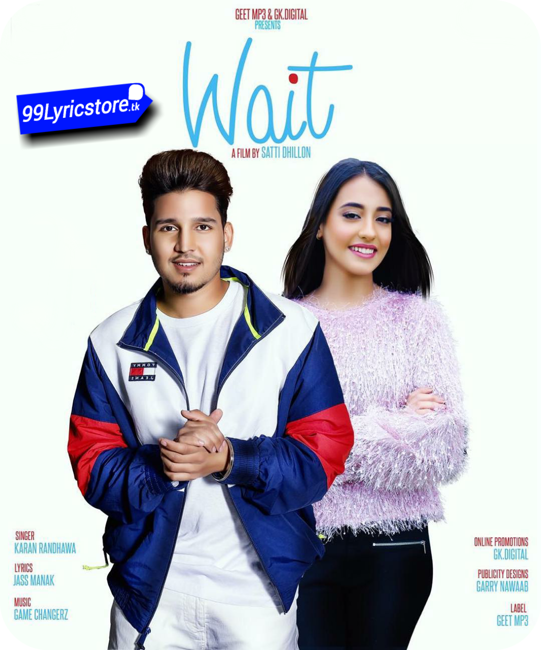 Karan Randhawa Song, Karan Randhawa Song Lyrics 2018, New punjabi Song wait Song Lyrics 2018