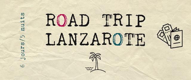 road trip à Lanzarote, Lanzarote lieux d'intérêt